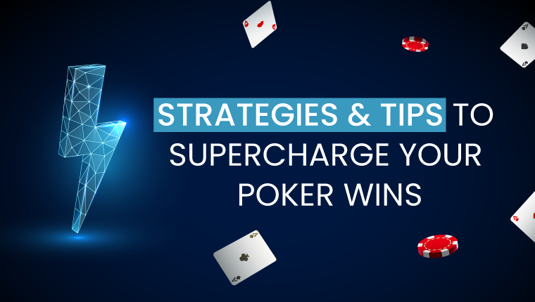 supercharge your poker wins