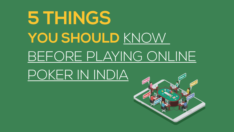 5 Things You Should Know Before Playing Online Poker In India