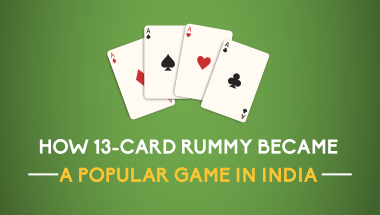 How 13-Card Rummy Became A Popular Game In India