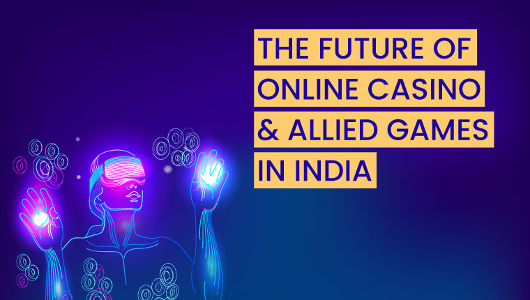 future-of online casino allied games in india