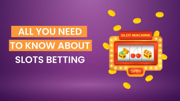Know-About-Slots-Betting