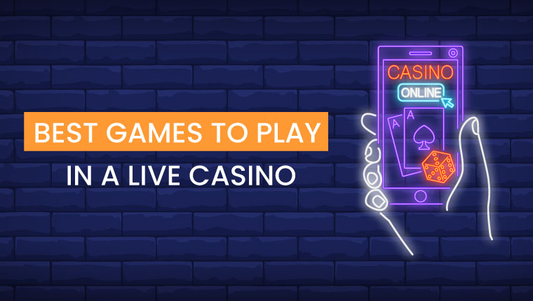 best games to play in a live casino