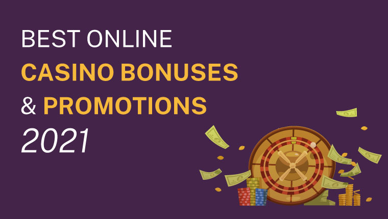 Best Online Casino Bonuses And Promotions 2021