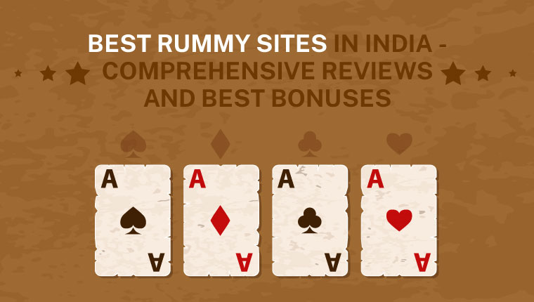 Best Rummy Sites In India - Comprehensive Reviews And Best Bonuses