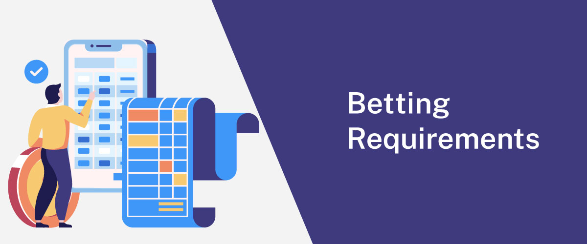 Betting Requirements