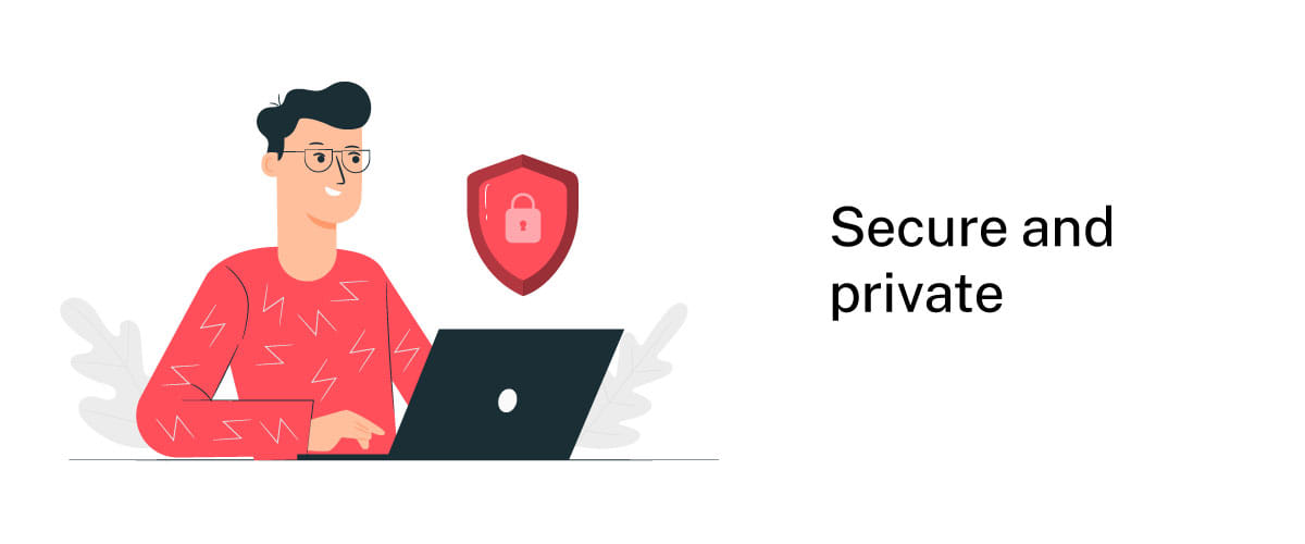 secure and private