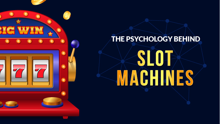 The Psychology Behind Slot Machines