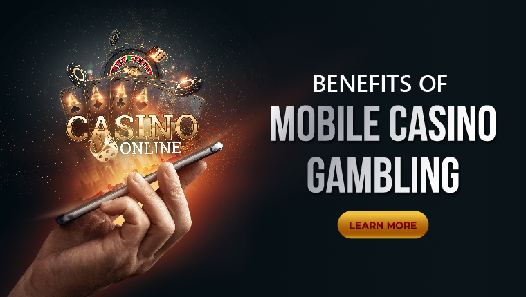 Benefits Of Mobile Casino Gambling