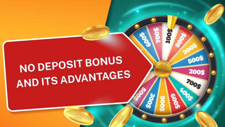 No Deposit Bonus and Its Advantages