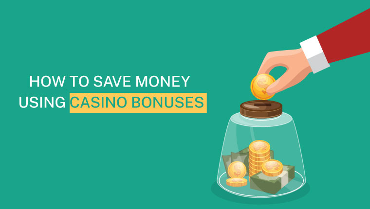 save-money using casino bonuses