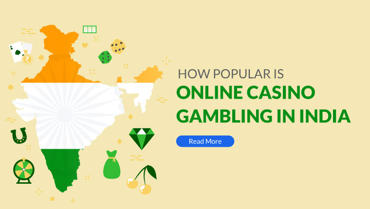 How Popular Is Online Casino Gambling In India