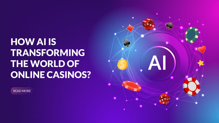 AI Is Transforming The World Of Online Casinos