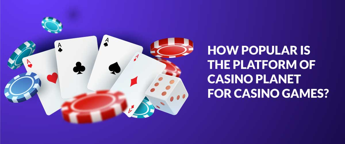 The popularity of Casino Planet
