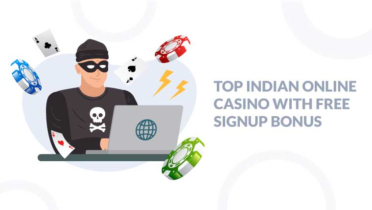 Top Indian online casino with free signup bonus