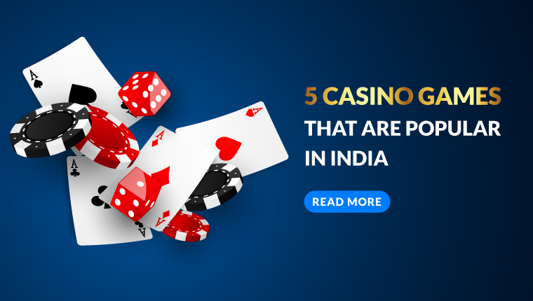 5 Casino Games That Are Popular in India