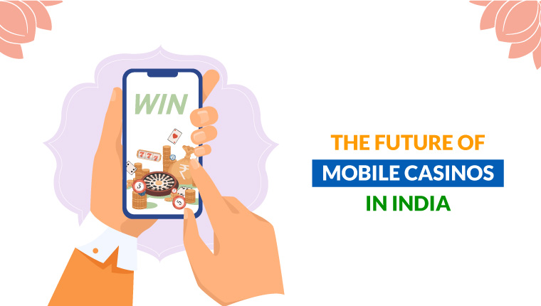 The Future of Mobile Casinos in India