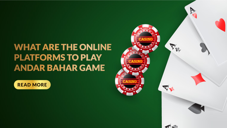 What Are The Online Platforms To Play Andar Bahar Game
