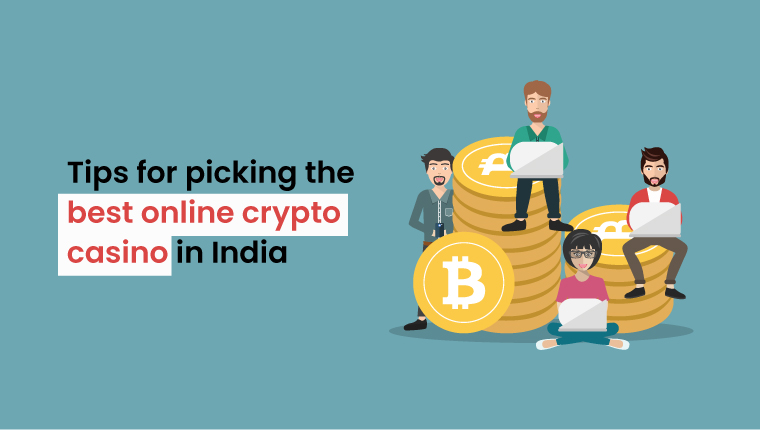 Tips-for-picking-the-best-online-crypto-casino-in-India