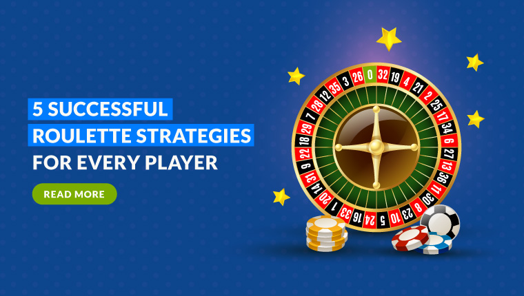 5 Successful Roulette Strategies for Every Player