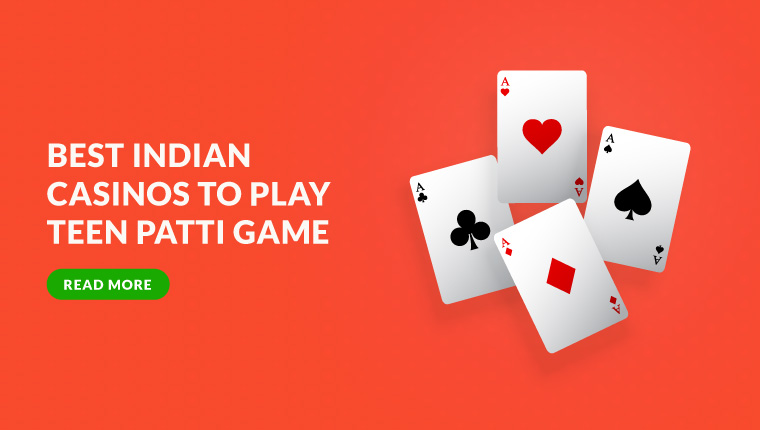 Best Indian Casinos to play Teen Patti Game