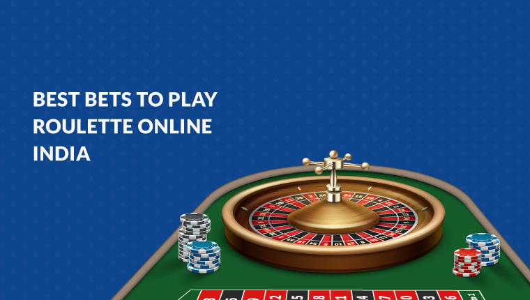 Best Bets to Play Roulette Online India