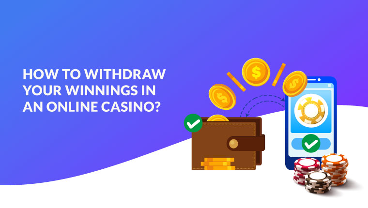 withdraw your winnings in an online casino
