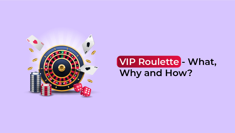 VIP Roulette - What, Why and How