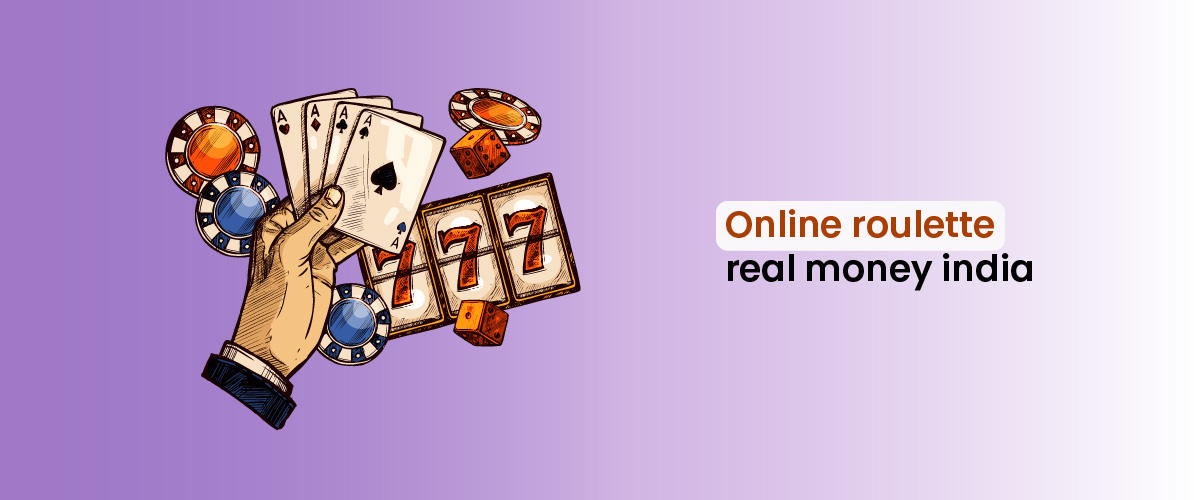 Online roulette real money India