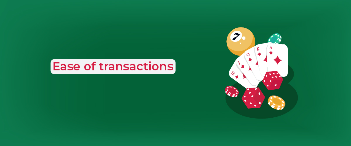 Ease of transactions