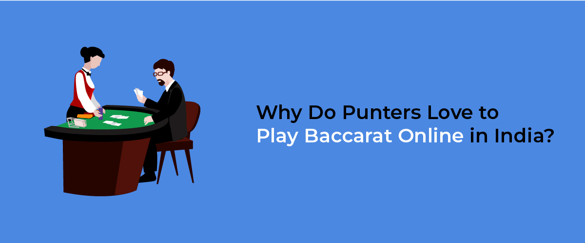 Punters Love to Play Baccarat Online in India