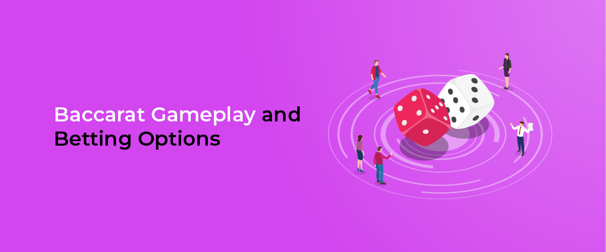 Baccarat Gameplay and Betting Options