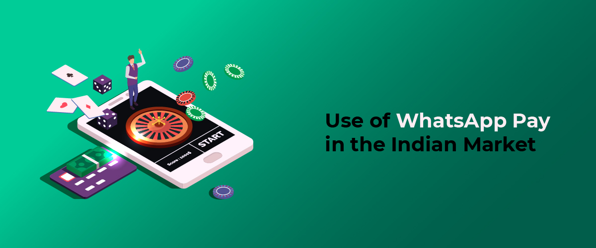 WhatsApp Pay in the Indian Market