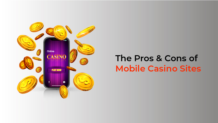 the pros and cons of mobile casino sites